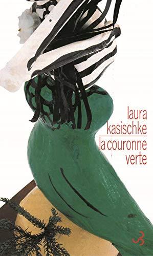 COURONNE VERTE (LA): KASISCHKE LAURA