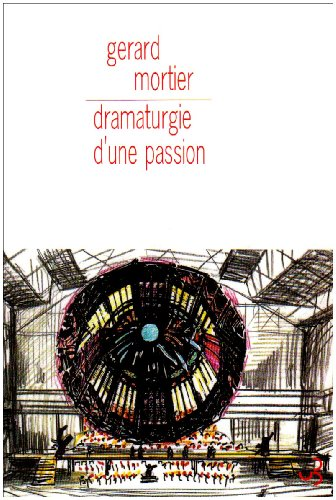 9782267020540: Dramaturgie d'une passion (French Edition)
