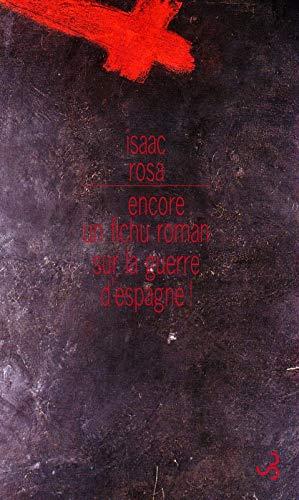 ENCORE UN FICHU ROMAN SUR LA GUERRE D'ESPAGNE: ROSA ISAAC