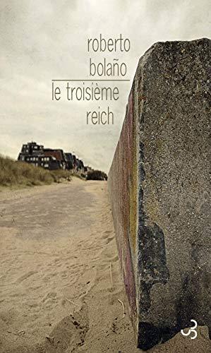 TROISIÈME REICH (LE): BOLANO ROBERTO