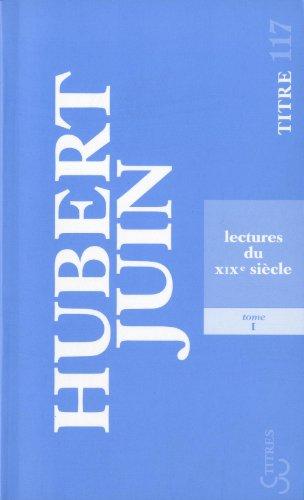 Lectures du XIXe siècle: Tome 1 [Poche]: Hubert Juin