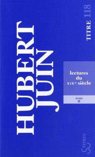 Lectures du XIXe : Tome 2: Hubert Juin
