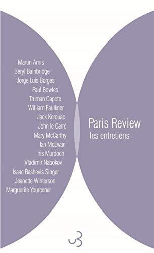 Paris Review - Les entretiens (French Edition): Collectif