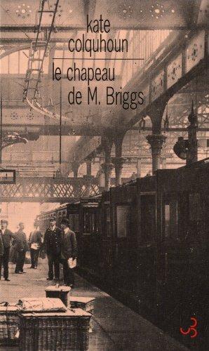 9782267022865: Le chapeau de M. Briggs : Récit sensationnel du premier meurtre commis à bord d'un train anglais