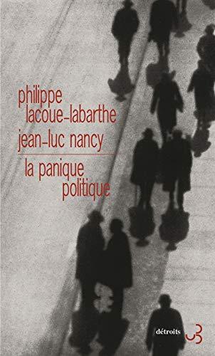 PANIQUE POLITIQUE (LA): LACOUE-LABARTHE PHILIPPE