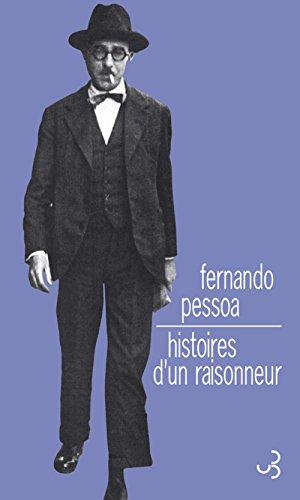 HISTOIRES D'UN RAISONNEUR: PESSOA FERNANDO