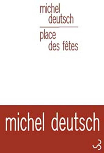 PLACE DES FÊTES: DEUTSCH MICHEL