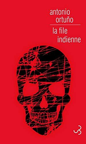FILE INDIENNE (LA): ORTUNO ANTONIO