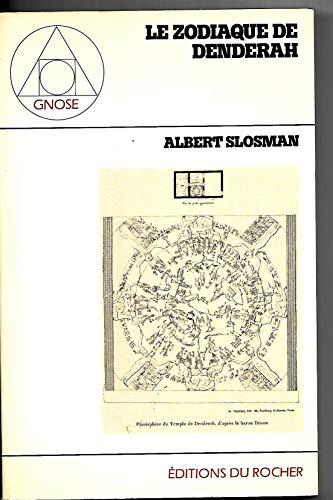 Le zodiaque de Denderah: 150 ans avant J-C ... ou 12 000 ans? (Gnose) (French Edition) (226800063X) by Albert Slosman