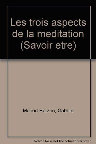 9782268000930: Les trois aspects de la meditation (Savoir etre) (French Edition)