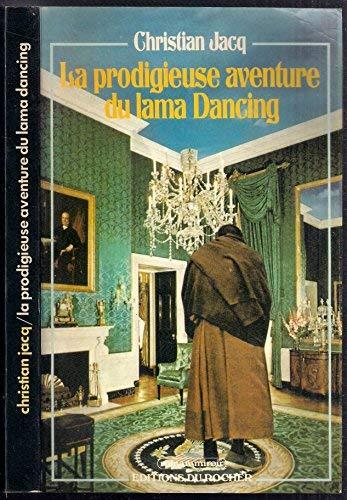 9782268001401: La prodigieuse aventure du lama Dancing (Roman-miroir) (French Edition)