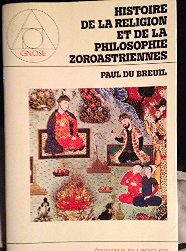 9782268002705: Histoire de la religion et de la philosophie zoroastriennes (Gnose) (French Edition)