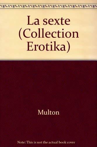 La sexte (Collection Erotika) (French Edition): Multon
