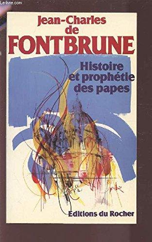 9782268003283: Histoire et prophetie des papes: Fontbrune interprete de Malachie (French Edition)