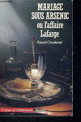 9782268003535: Mariage sous arsenic ou l'Affaire Lafarge