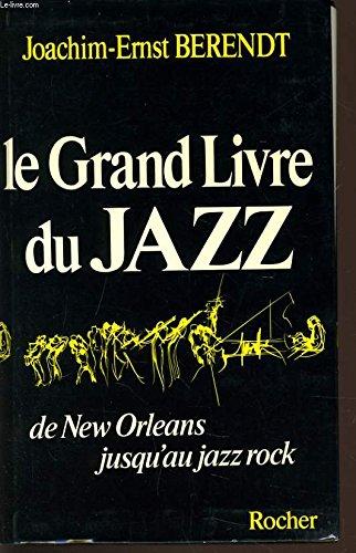 Le grand livre du jazz: Berendt, Joachim-Ernst
