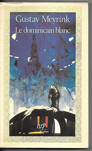 Le Dominicain Blanc, par Gustav Meyrink. (L'aventure: MEYRINK, Gustav