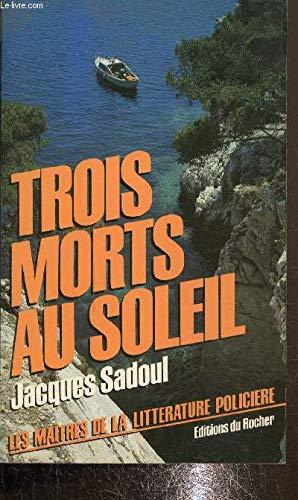 9782268004495: Trois morts au soleil (Collection Les Maitres de la litterature policiere) (French Edition)