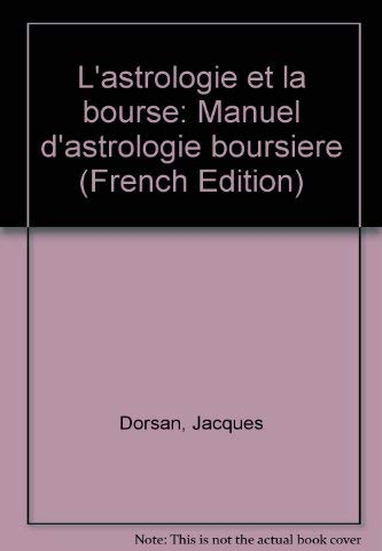 9782268005324: L'astrologie et la bourse: Manuel d'astrologie boursière (French Edition)