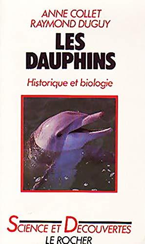9782268005454: Les Dauphins : Historiques et biologie
