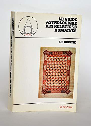 9782268006093: LE GUIDE ASTROLOGIQUE DES RELATIONS HUMAINES