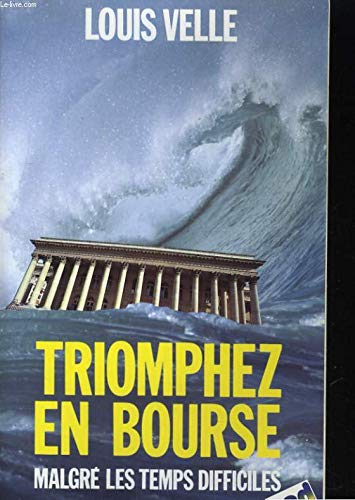 9782268006444: Triomphez en Bourse malgre les temps difficiles (French Edition)