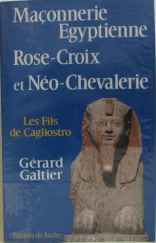 9782268007786: Maconnerie egyptienne, Rose-Croix et Neo-Chevalerie: Les fils de Cagliostro (French Edition)