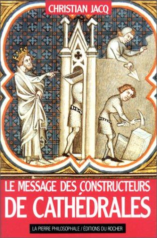 9782268009490: Le Message des constructeurs de cath�drales