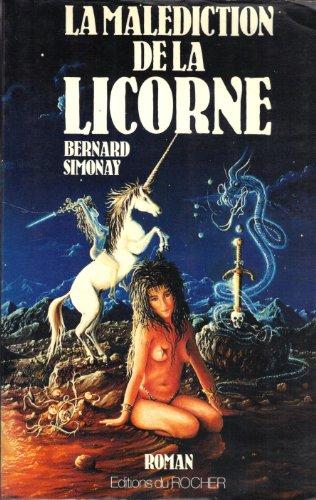 9782268009759: La Malédiction de la licorne (Grands Romans)