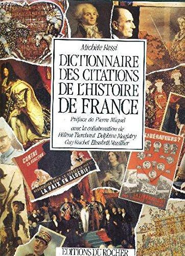 Dictionnaire des citations de l'histoire de France: Michèle Ressi