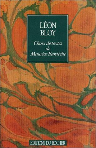 9782268010212: Léon Bloy : Choix de textes par Maurice Bardèche