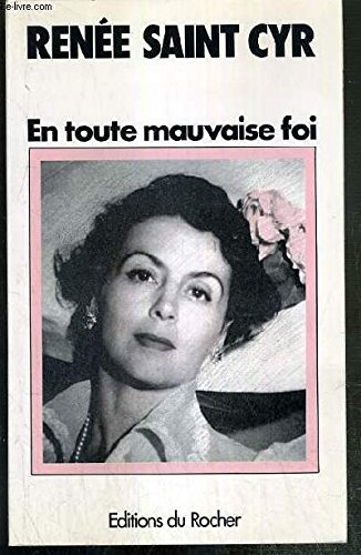 En toute mauvaise foi: 50 ans de theatre, de cinema et de confidences (French Edition): Saint-Cyr, ...