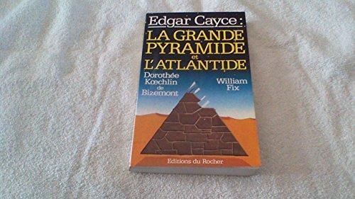 9782268010434: Edgar Cayce, la grande pyramide et l'Atlantide