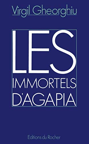 Les Immortels d'Agapia: Gheorghiu, Constantin Virgil