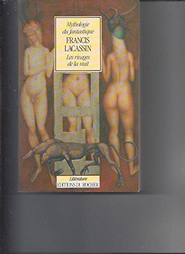 Mythologie du fantastique. Les rivages de la nuit.: Lacassin,Francis.