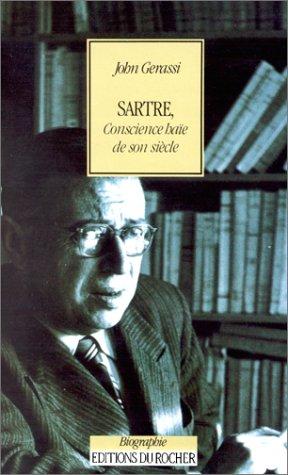 Sartre, Conscience haïe de son siècle. Traduit de l'anglais par Philippe Blanchard...