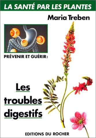 Prévenir et guérir les troubles digestifs: Treben, Maria