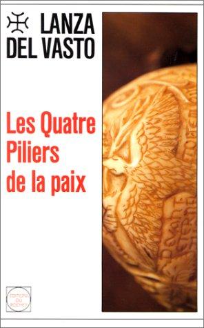 Les Quatre Piliers de la paix: Lanza del Vasto