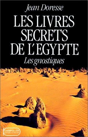 Les livres secrets de l'Egypte - Les: Jean Doresse