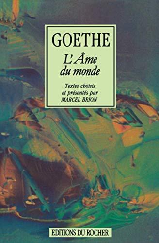 L'ame du monde (French Edition): Johann Wolfgang von Goethe