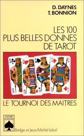 9782268016337: Les 100 plus belles donnes de tarot : Le tournoi des maîtres