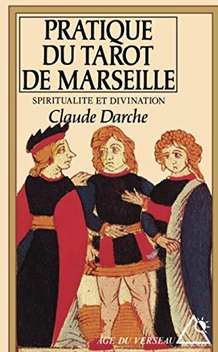 9782268016429: La Pratique du tarot de Marseille : Spiritualit� et Divination