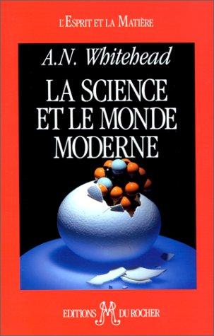 La Science et le Monde moderne: Whitehead, Alfred North; Laszlo, Ervin; Coururiau, Paul