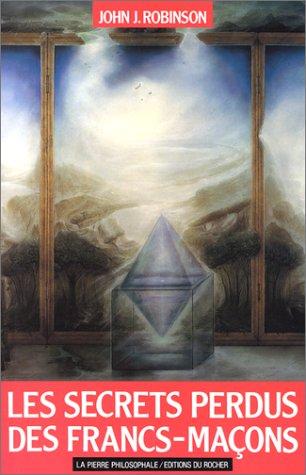 Les Secrets perdus de la franc-maçonnerie (2268016587) by John J. Robinson; Monique Berry; Jacques Berry
