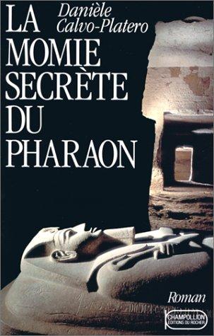 9782268017235: La momie secrete du pharaon (Champollion) (French Edition)