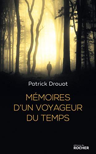 M?moires d'un voyageur du temps: Drouot, Patrick