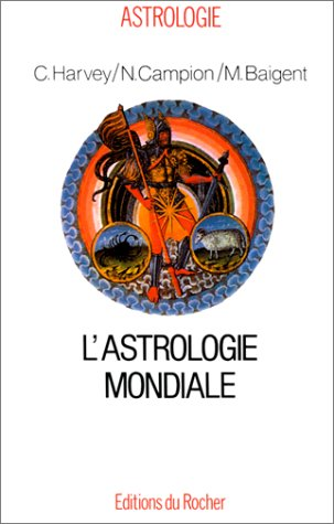 L'Astrologie Mondiale (9782268018409) by Michael Baigent; Nicholas Campion; Charles Harvey