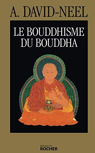 9782268018577: Le Bouddhisme du Bouddha : Ses doctrines, ses méthodes et ses développements mahayanistes et tantriques au Tibet (L'inde et ses mysteres)