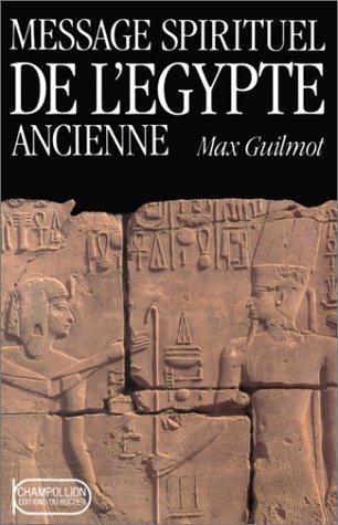 9782268018928: Message spirituel de l'Egypte ancienne