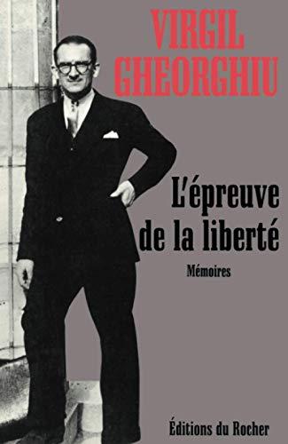 L'e?preuve de la liberte?: Me?moires (French Edition): Virgil Gheorghiu
